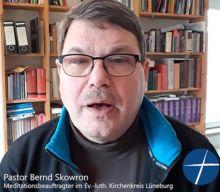 Pastor Bernd Skowron Meditationsbeauftragter im Kirchenkreis Lüneburg