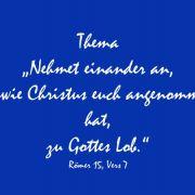 """Thema des ökumenischen Gottesdienstes am Pfingstmontag: """"Nehmet einander an wie Christus euch angenommen hat, zu Gottes Lob."""" Römer 15, Vers 7"""