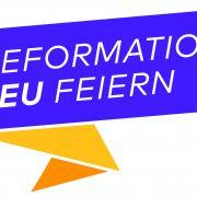 Reformation neu feiern